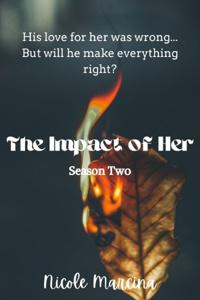 The Impact of Her - Season Two