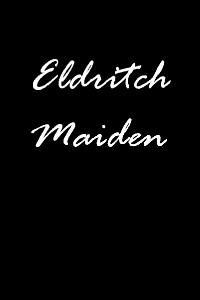 Eldritch Maiden