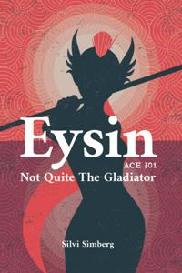 Eysin - ACE 301 - Not Quite the Gladiator