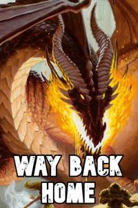 Way Back Home: A DnD Inspired Reincarnation Story