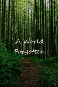 A World Forgotten