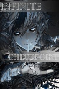 《Infinite Checkpoint》「A LitRPG Time-loop Story」