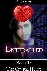 Enthralled: Book 1 - The Crystal Heart