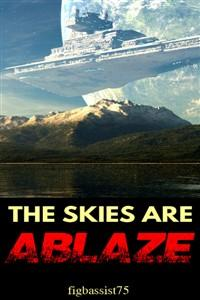 Star Wars: The Skies Are Ablaze