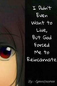 I Didn't Even Want to Live, but God Forced me to Reincarnate