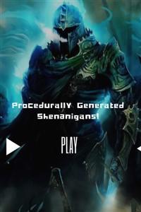 Procedurally Generated Shenanigans!