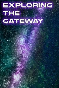 Exploring the Gateway