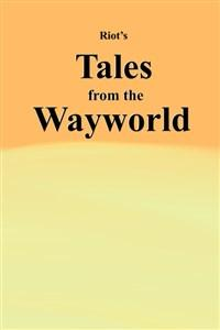 Tales from the Wayworld