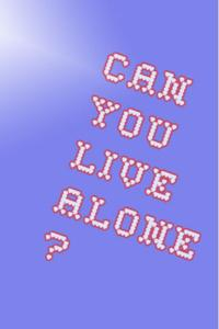 Can you live alone?