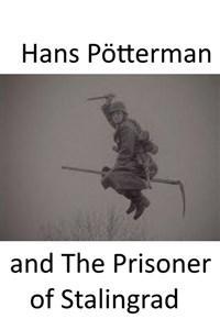 Hans Pötterman and The Prisoner of Stalingrad