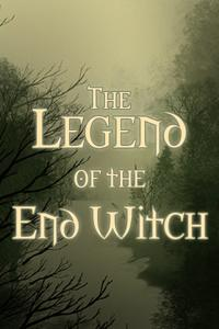 The Legend of the End Witch