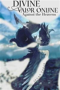 Divine Valor Online: Against the Heavens