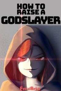 How to Raise a Godslayer