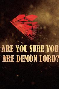Are you sure you are Demon Lord?