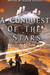 A Conquest of the Stars: The Heart's Anguish