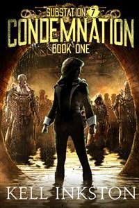Substation Seven: Condemnation
