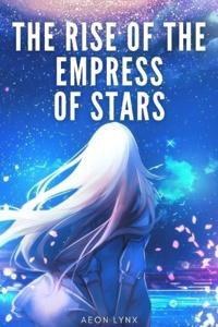 Rise of the Empress of Stars