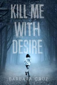 Kill Me With Desire