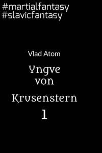 Yngve von Krusenstern, part 1