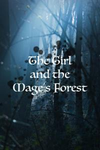 The Girl and the Mage's Forest