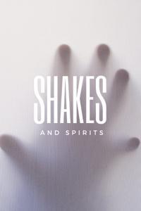 Shakes and Spirits