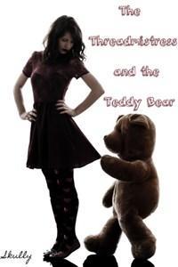 The Threadmistress and the Teddy Bear