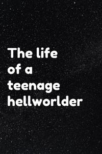 The life of a teenage hellworlder