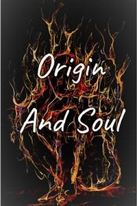 Origin and Soul