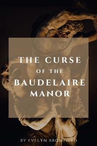 The Curse of the Baudelaire Manor