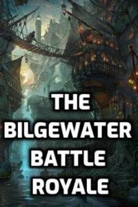 The Bilgewater Battle Royale