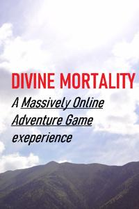 Divine Mortality: a Massively Online Adventure Game experience