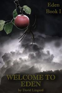 Welcome to Eden: Eden Book I