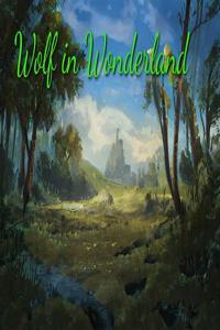 Wolf in Wonderland (Not a Monster Evo Timeloop Progression LitRPG)
