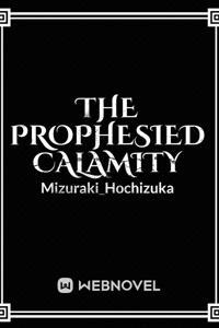The Prophesied Calamity