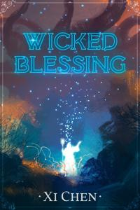 Wicked Blessing: A LitRPG Progression Fantasy