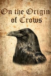 On the Origin of Crows