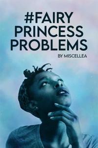 #FairyPrincessProblems