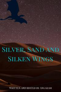 Silver, Sand, and Silken Wings