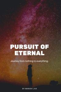 Pursuit of Eternal
