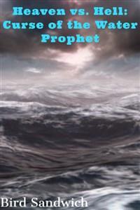 Heaven vs. Hell: Curse of the Water Prophet