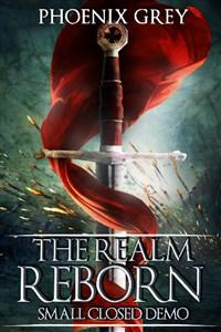 The Realm Reborn: Small Closed Demo (LitRPG)