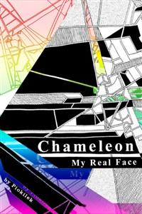 Chameleon: My Real Face