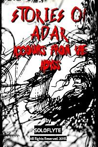 Stories of Adar: Accounts from the Abyss
