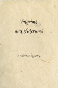 Pilgrims and Fulcrums