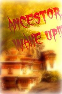 Ancestor, Wake Up!