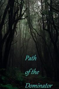 Path of the Dominator