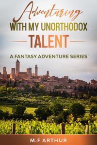 Adventuring with my unorthodox talent