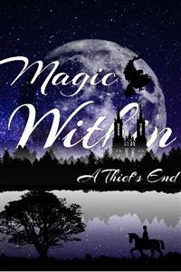 Magic Within: A Thiefs End