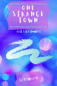 One Strange Town and A Lindowrm