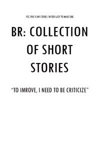 BR: Collection of Short Stories